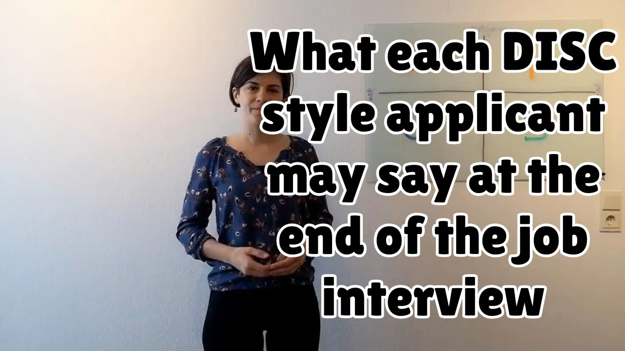 What each DISC style applicant may say at the end of the job interview