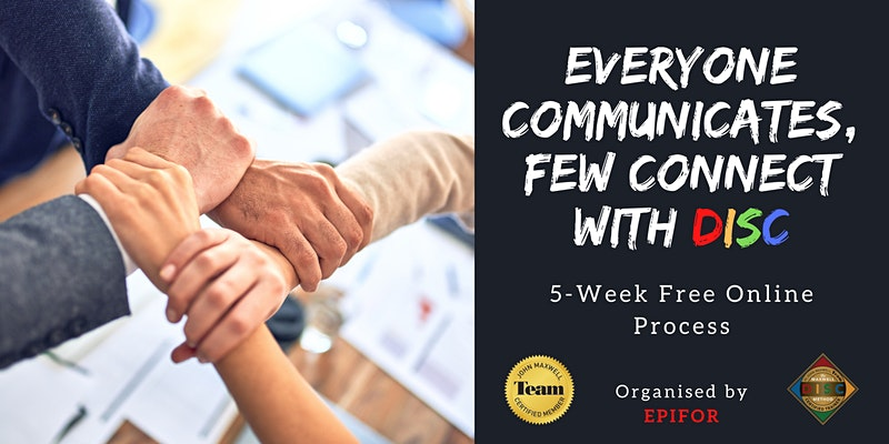 Everyone Communicates Few Connect with DISC - 5-week process