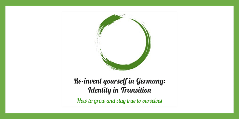 Re-invent yourself in Germany 6 Identity in Transition